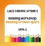 Lucy Calkins Lesson Plans -2nd Grade- Reading Workshop: Reading Growth Spurt