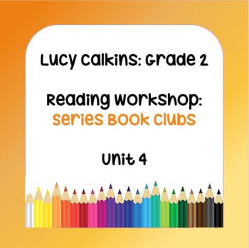 Lucy Calkins Lesson Plans -2nd Grade- Reading Workshop: Series Book Clubs