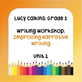 Lucy Calkins Lessons -2nd Grade- Writing: Improving Narrative Writing (Unit 1)