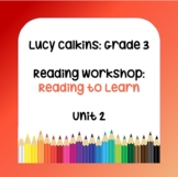Lucy Calkins Lesson Plans -3rd Grade-Reading Workshop: Reading to Learn (Unit 2)