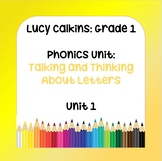 Lucy Calkins Lessons-1st Grade Phonics-Unit 1-Talking and Thinking about Letters