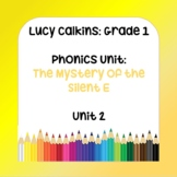 Lucy Calkins Lessons - 1st Grade Phonics - Unit 2 - The Mystery of the Silent E