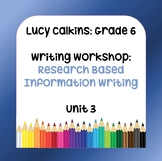 Lucy Calkins Plans-6th Grade Writing Workshop:Research-Bas
