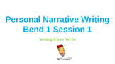 Lucy Calkins Narrative Writing Unit 1 Bends 1-6 PowerPoint
