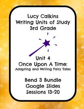 Lucy Calkins Once Upon a Time Fairy Tale Writing 3rd Grade Bend 3 Slides