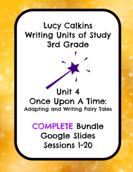 Lucy Calkins Once Upon a Time Writing Slides 3rd Grade COMPLETE BUNDLE