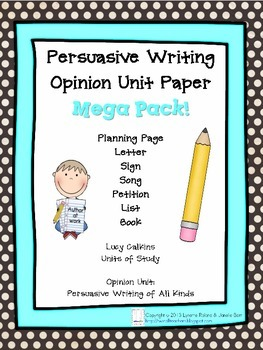 Lucy Calkins Units of Study - Persuasive Writing, Opinion