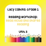 Lucy Calkins Plans-1st Grade Reading Workshop-Read Aloud & Shared Reading Unit 3