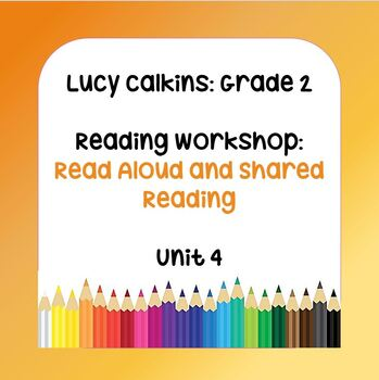 Lucy Calkins Plans-2nd Grade Reading Workshop-Read Aloud & Shared Reading Unit 4