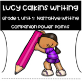 PowerPoint Lucy Calkins Lessons Unit 1:  Small Moments Narrative Writing Grade 1