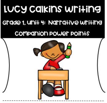 Lucy Calkins PowerPoint Unit 4:  Narrative-Writing Fiction