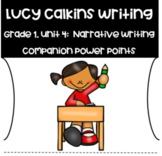 Lucy Calkins PowerPoint Unit 4:  Narrative-Writing Fiction