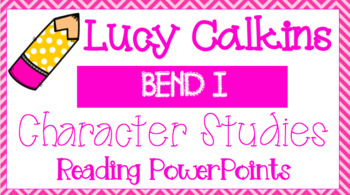 *EDITABLE Lucy Calkins Character Studies Bend I *includes Google Slides copies!