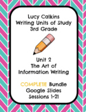 Lucy Calkins The Art of Information Writing Slides COMPLETE BUNDLE (All Bends)