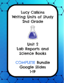 Lucy Calkins Unit 2 Writing: Lab Reports and Science, 2nd Grade COMPLETE Slides