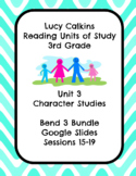 Lucy Calkins Unit 3: Character Studies Reading 3rd Grade Bend 3 Slides