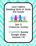 Lucy Calkins Unit 3 Character Studies Reading 3rd Grade COMPLETE BUNDLE