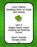 Lucy Calkins Unit 3 Reading: Bigger Books, 2nd Grade Bend 1 Slides