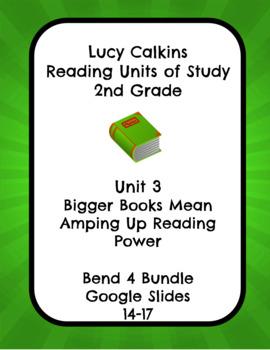 Lucy Calkins Unit 3 Reading: Bigger Books, 2nd Grade Bend 4 Slides