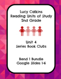Lucy Calkins Unit 4 Reading: Series Book Clubs, 2nd Grade Bend 1 Slides