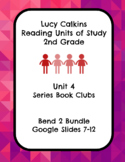 Lucy Calkins Unit 4 Reading: Series Book Clubs, 2nd Grade Bend 2 Slides