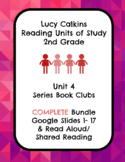Lucy Calkins Unit 4 Reading: Series Book Clubs, 2nd Grade COMPLETE Slides