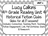 Lucy Calkins Unit Plans: 4th Grade Reading Unit 4-Historical Fiction Clubs