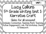Lucy Calkins Unit Plans Powerpoint: 5th Grade Writing Unit 1 - Narrative Craft