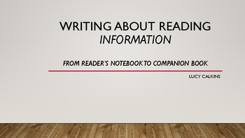 Writing About Reading, Informational, Grade 7, Lucy Calkins