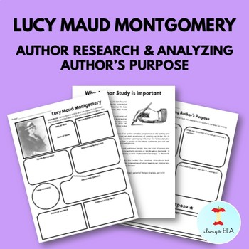 Lucy Maud Montgomery - Author Study Worksheet, Author's Purpose, Author Research