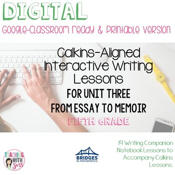 Lucy Writing Notebook: Grade Five, Unit Three: From Essay & Narrative to Memoir