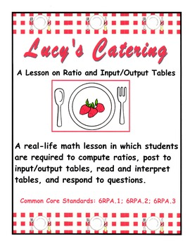 Lucy's Catering - A Lesson on Ratio and Input/Output Tables