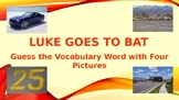 Luke Goes to Bat-Guess the Vocabulary from Four Pictures