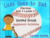 Luke Goes to Bat Journeys Unit 4 Lesson 17 2nd Gr. Supplement Activities