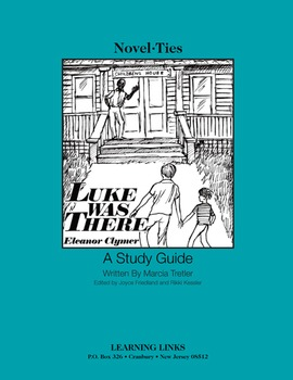 Luke Was There - Novel-Ties Study Guide