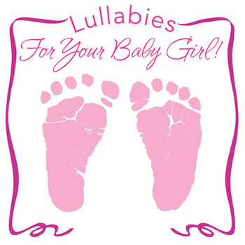 Lullabies for Your Baby Girl