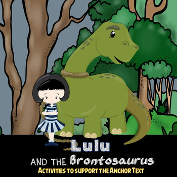 Lulu and the Brontosaurus Close Reading Activities and Printables