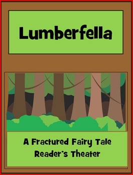 Lumberfella - A Fractured Fairy Reader's Theater