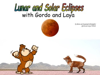 Lunar and Solar Eclipses with Gordo and Laya