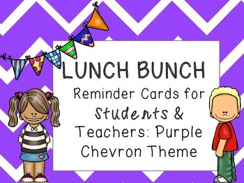 Lunch Bunch Reminder Cards for Students and Teachers: Purple Chevron Theme