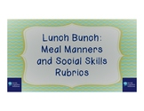 Lunch Bunch Rubrics: Meal Manners and Social Skills