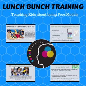 Lunch Bunch Training; Teaching Kids about being Peer Models for Lunch Bunch