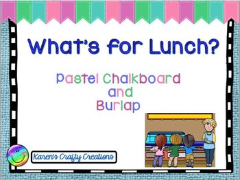 Lunch Choice Clip Chart: Pastel Chalkboard and Burlap (editable)