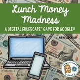 Lunch Money Madness: A Digital EduEscape™ Breakout Game fo
