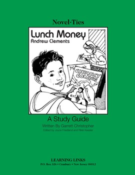 Lunch Money - Novel-Ties Study Guide