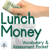 Lunch Money Vocabulary and Assessment Bundle