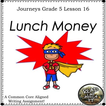 Lunch Money-Writing Prompt-Journeys Grade 5-Lesson 16