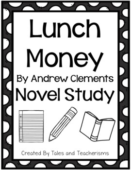 Lunch Money by Andrew Clements Novel Study