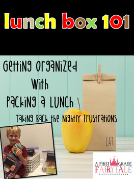 Lunch Packing 101- Taking Back Your Weeknights