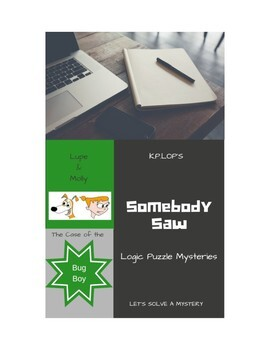 Somebody Saw Logic Puzzle Mysteries, Lupe & Molly - The Case of the Bug Boy